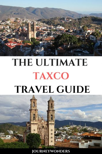 The Ultimate Taxco Travel Guide Mexico Travel