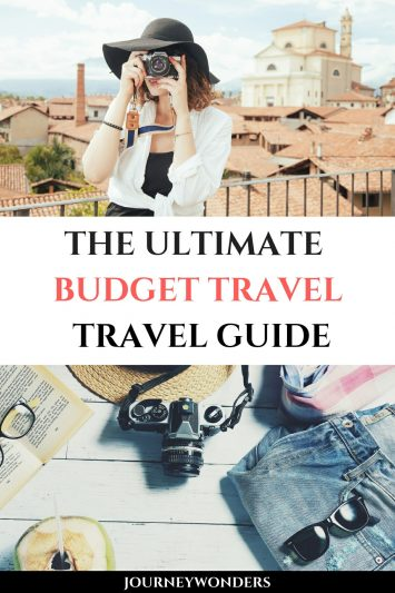 The Ultimate Budget Travel Travel Guide