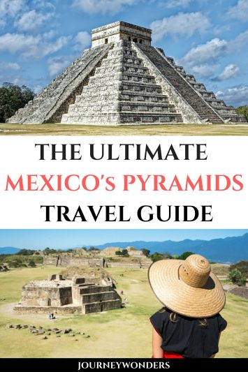The Ultimate Mexico's Pyramids Travel Guide