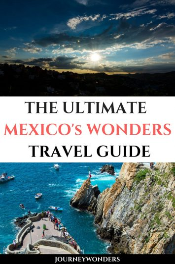 The Ultimate Mexico's Wonders Travel Guide