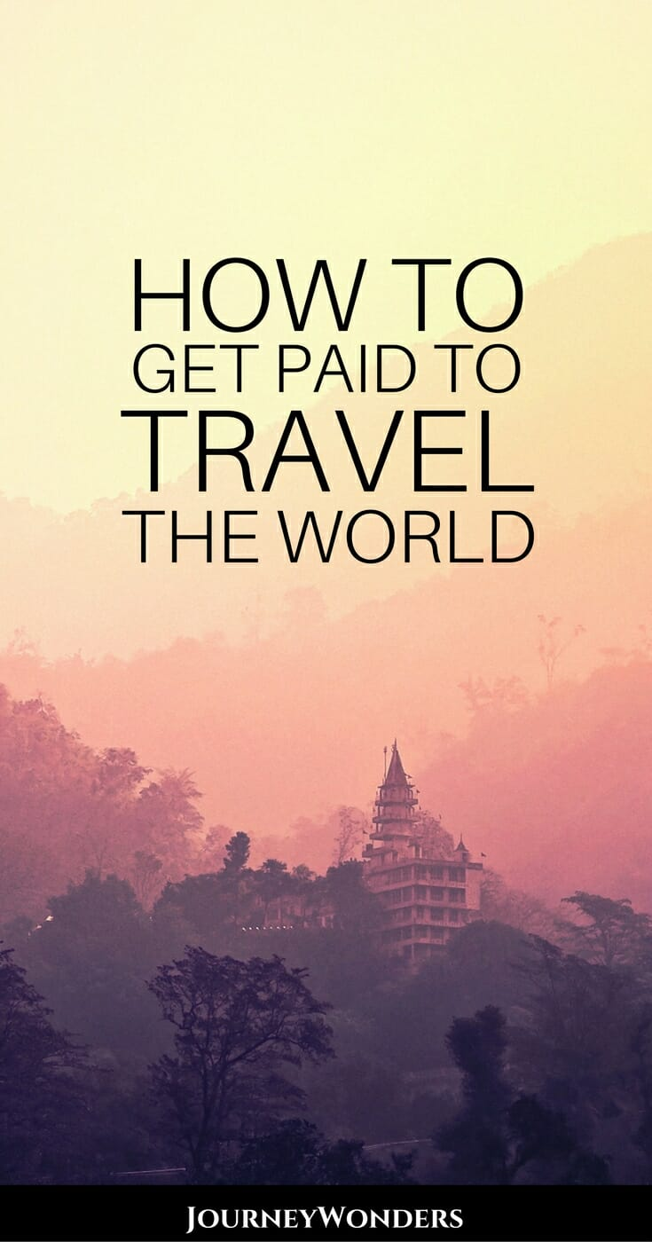 How to Get Paid to Travel the World via @journeywonders