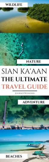 The Ultimate Travel Guide to Sian Ka'an #RivieraMaya #Mexico #Travel #NaturePhotography #Tulum